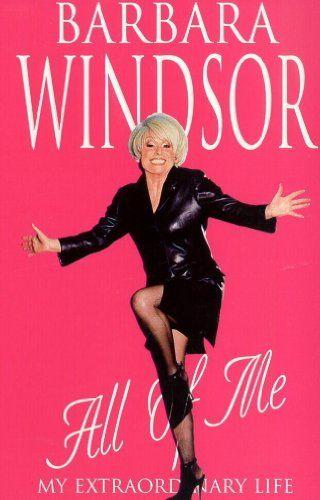 I All: My Extraordinary Life by Barbara Windsor