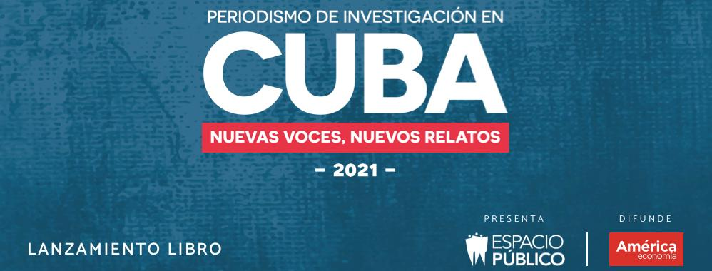 Public Space Launches Investigative Journalism in Cuba: New Voices, New Stories |  USA
