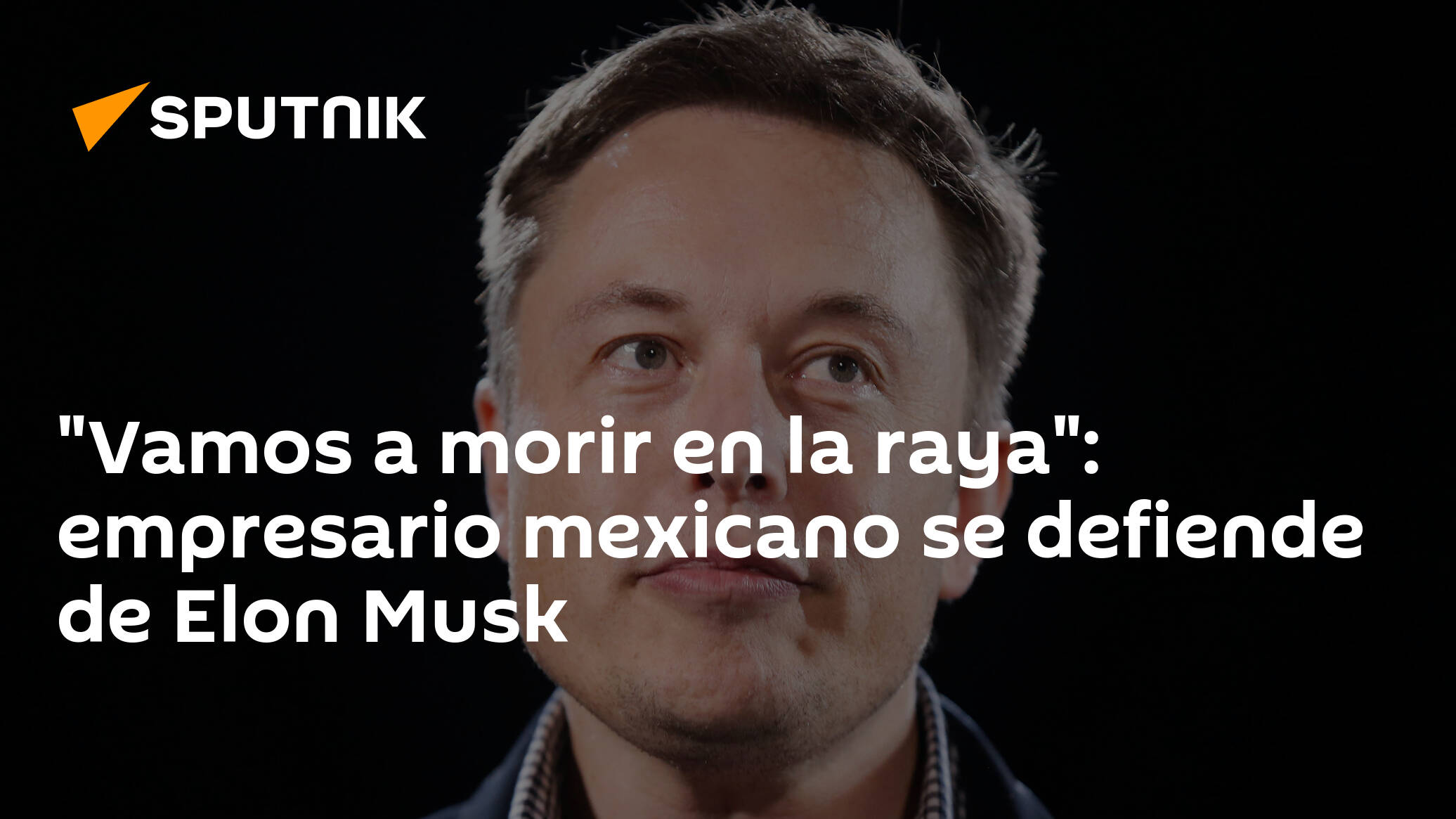 'We're going to die at the stake': Mexican businessman defends himself against Elon Musk